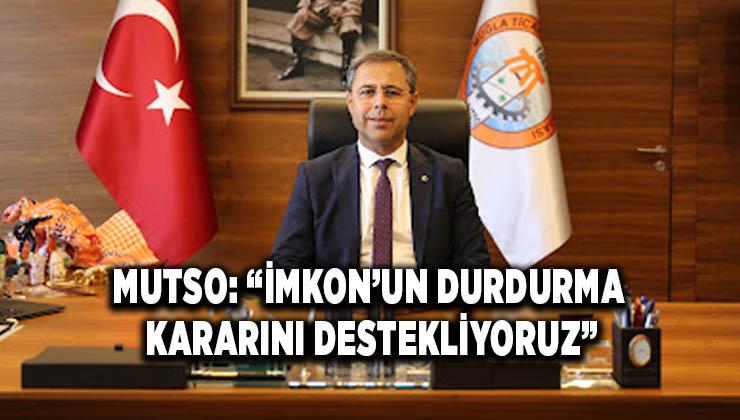 "MUTSO: ""İMKON'UN DURDURMA KARARINI DESTEKLİYORUZ"""