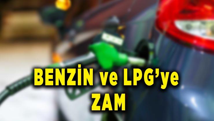Benzine 29 kuruş, LPG'ye 71 kuruş zam geldi