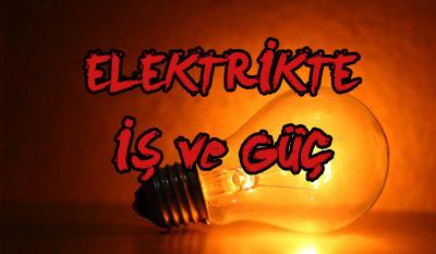 Elektrikte İş ve Güç Nedir? Hesaplaması Nasıl Yapılır?