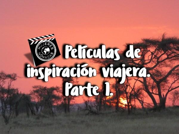 Películas de inspiración viajera. Parte 1. Fondo Serengeti. Tanzania.