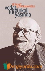 Vedat Turkali 100 Yasinda