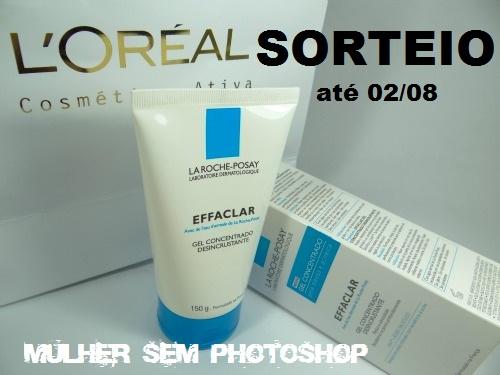 Sorteio Effaclar Gel Concetrado- La Roche Posay