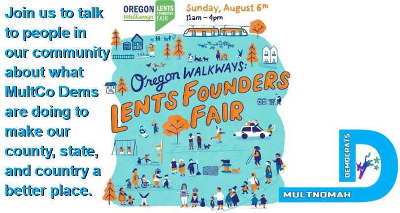 Join Multnomah Democrats at the Lents Founders Fair! Sunday August 6th, 11am-4pm at Lents Park, 4808 SE 92nd Ave, Portland, OR 97266