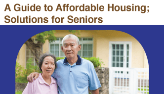 A Guide to Affordable Housing; Solutions for Seniors