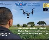 9-10 Mart 2018 İHA0 Ticari Drone Pilot Eğitimi Antalya