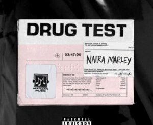 Download Mp3 Drug Test by Naira Marley