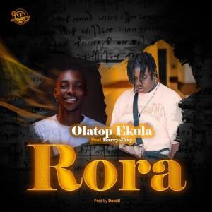 Olatop Ekula – Rora Ft. Barry Jhay