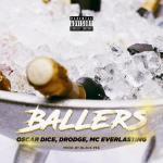 Oscar Dice – Ballers Ft Drodge & Mc Everlasting
