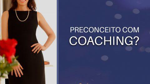 Preconceito com Coaching?