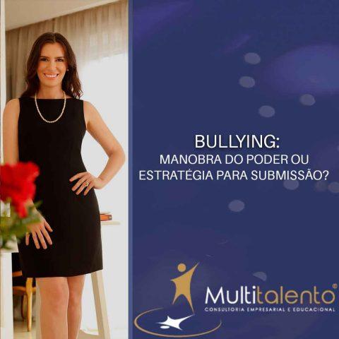 Bullying: manobra do poder ou estratégia para submissão?