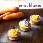 Cupcakes con succo di carote e viole del pensiero – Carrot Cupcakes