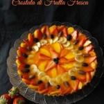 Crostata di frutta fresca – fresh fruit tart