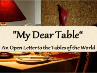 """My Dear Table"" - An Open Letter to the Tables of the World"