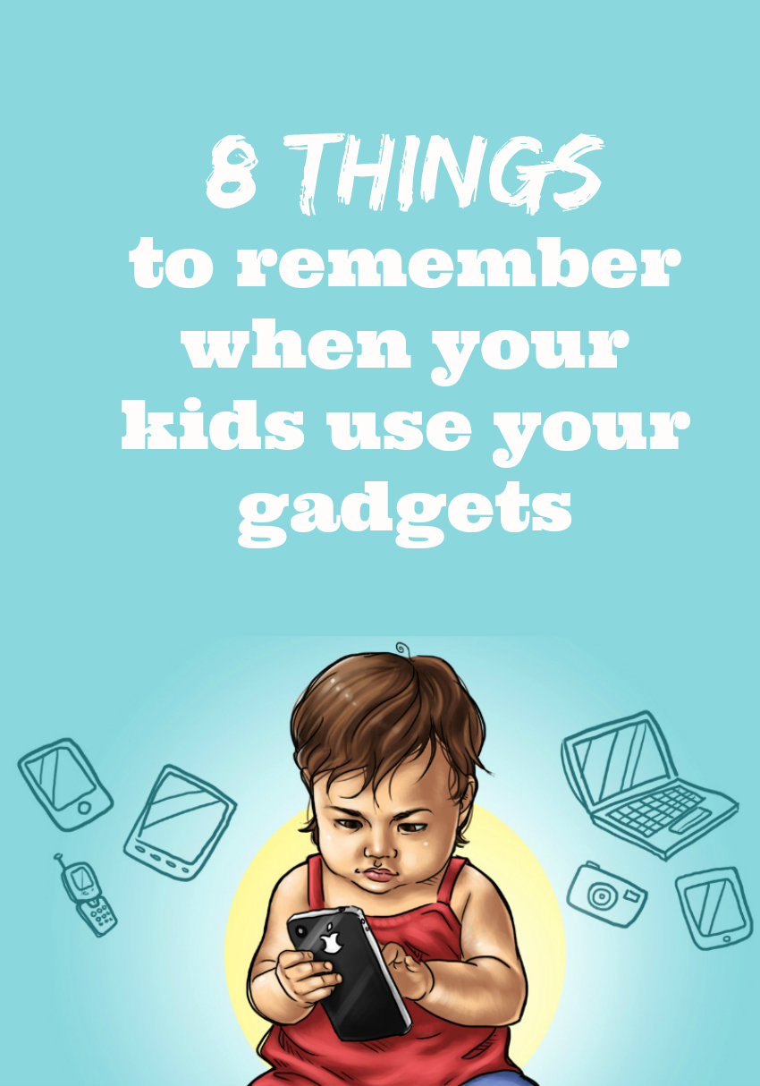 8 things to remember when your kids use your gadgets, how to protect your gadgets