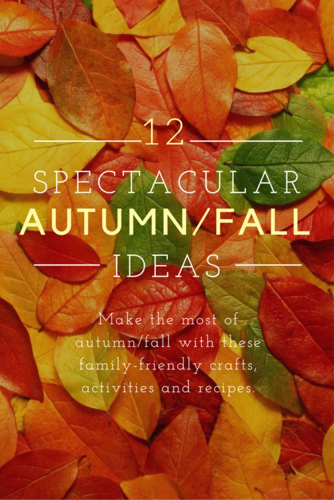 have-a-spectacular-autumn-or-fall-with-these-family-friendly-crafts-recipes-and-activities-check-out-mummy-alarm-for-more