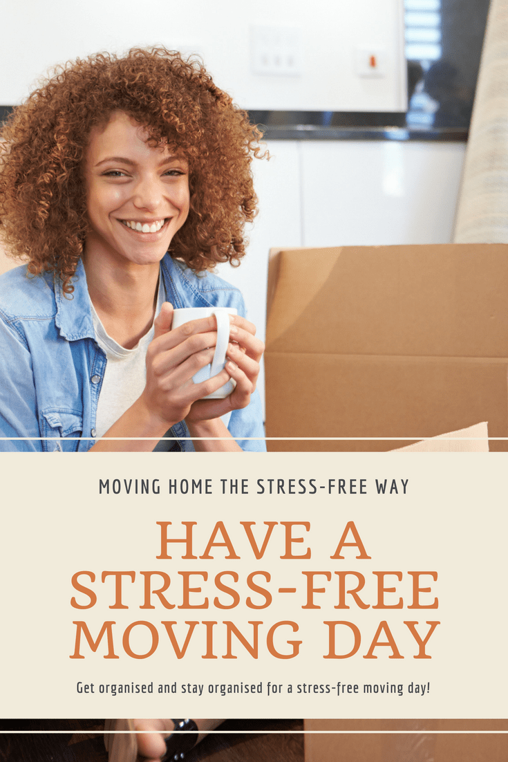 moving home the stress-free way - Get organised and stay organised for a stress-free moving day!