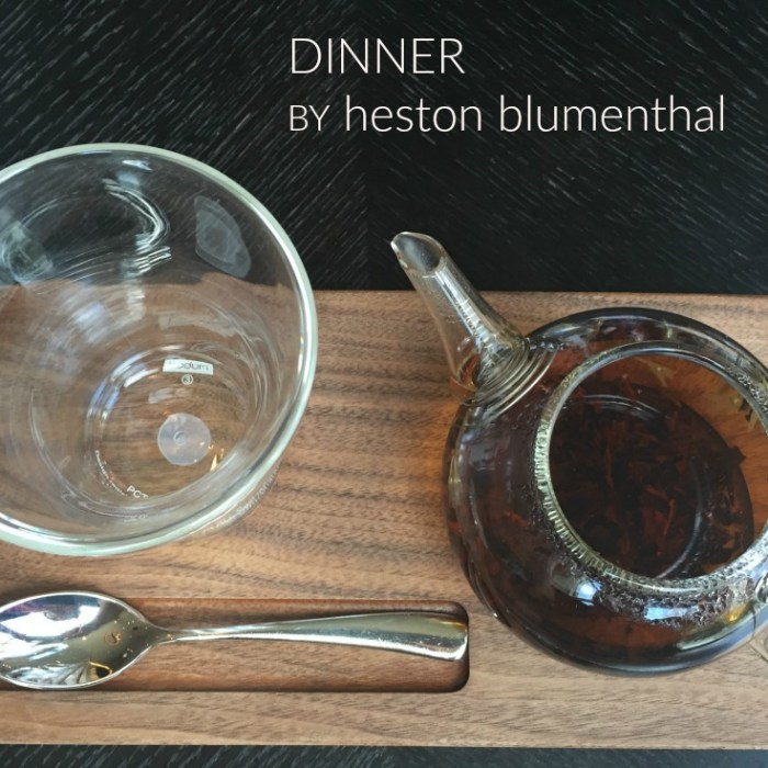 Dinner -- Heston Blumenthal