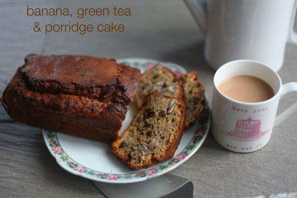 Banana, Green Tea and Porridge Cake