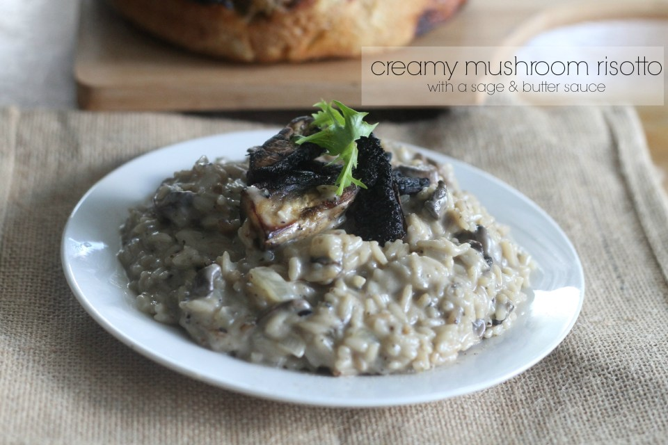 Creamy Mushroom Risotto with a sage & butter sauce