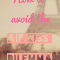 How to avoid the Air Kiss Dilemma...