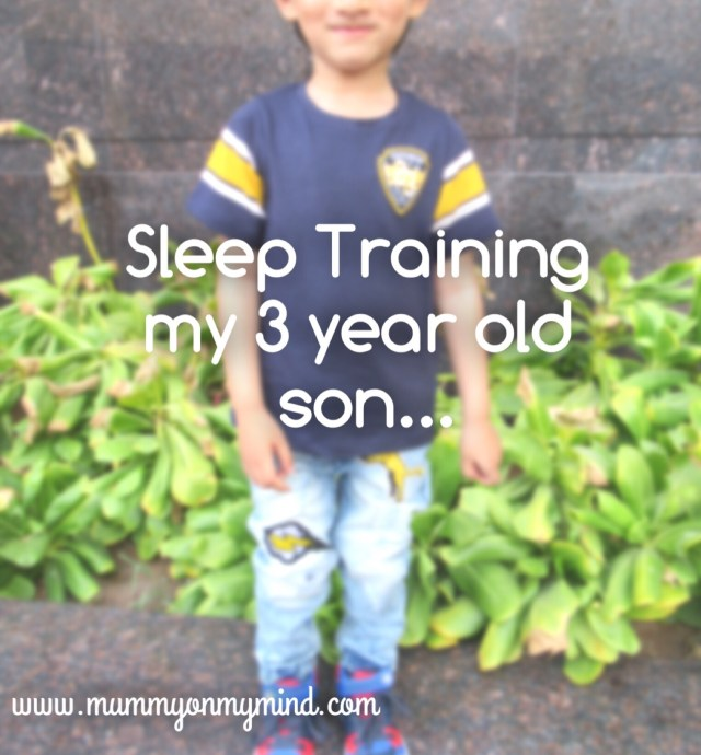 sleep training 3 year old toddler son mummyonmymind