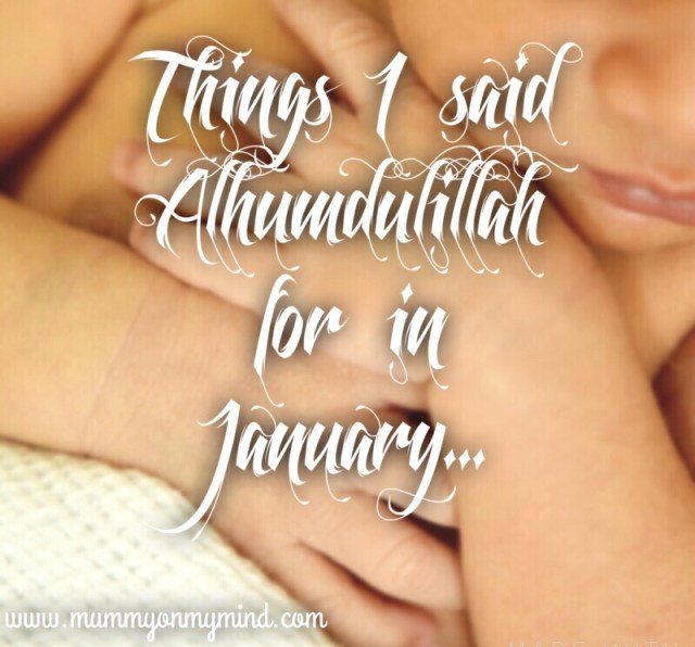 alhumdulillah january mummyonmymind