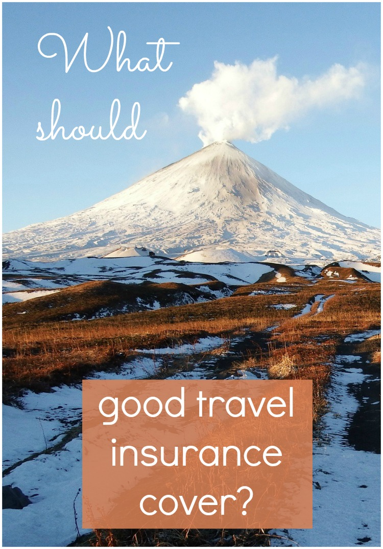 What Should Travel Insurance Cover Mummytravels