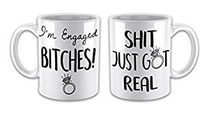 Set of I'm Engaged Bitches & Shit Just Got Real Funny Novelty Gift Mugs