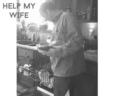I Do Not Help My Wife And Neither Should You