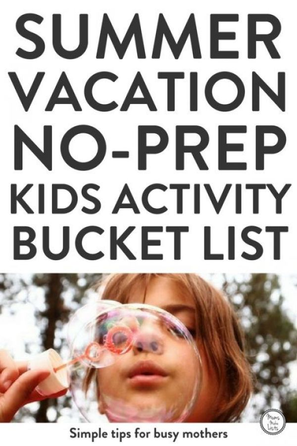 A big summer vacation bucket list of kids activities, all of these fun things to do are no-prep activites so and your children can spend more time just enjoying being together and having fun together. #KidsActivities #bucketlist #parenting #Summer #summervacation