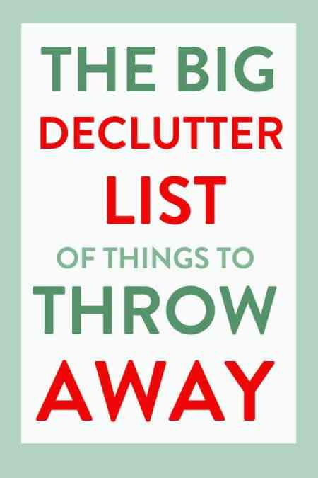 Here's a list of 113 declutter tips on things to throw away today to power purge clutter when you have neither the time or brain bandwidth to do a full declutter. declutteringideas #clutter #clutterfree #clutterfreehome #clutterhelp #cluttertips #simpleliving #simplelife #minimalism #minimalist
