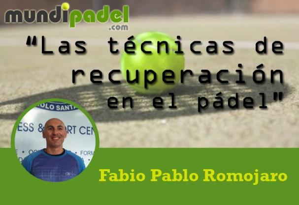 Fabio Pablo Romojaro Las técnicas de recuperación en el pádel