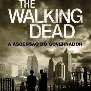 Resenha – The Walking Dead – A Ascensão do Governador – Robert Kirkman e Jay Bonansiga