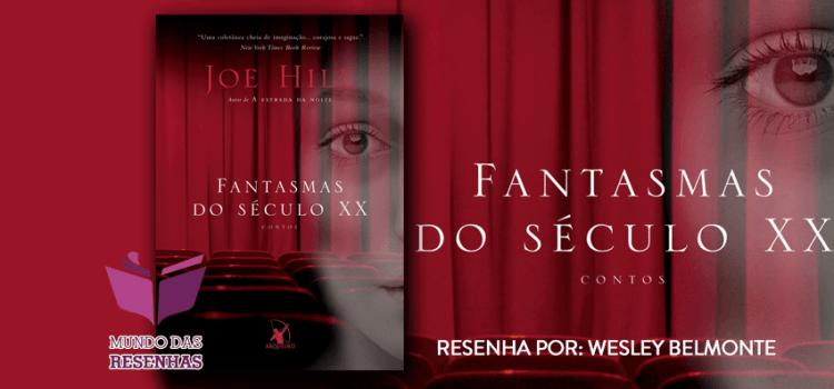Resenha Dupla – Fantasmas do Século XX – Joe Hill