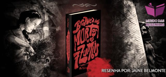 Resenha – Branca dos Mortos e os Sete Zumbis