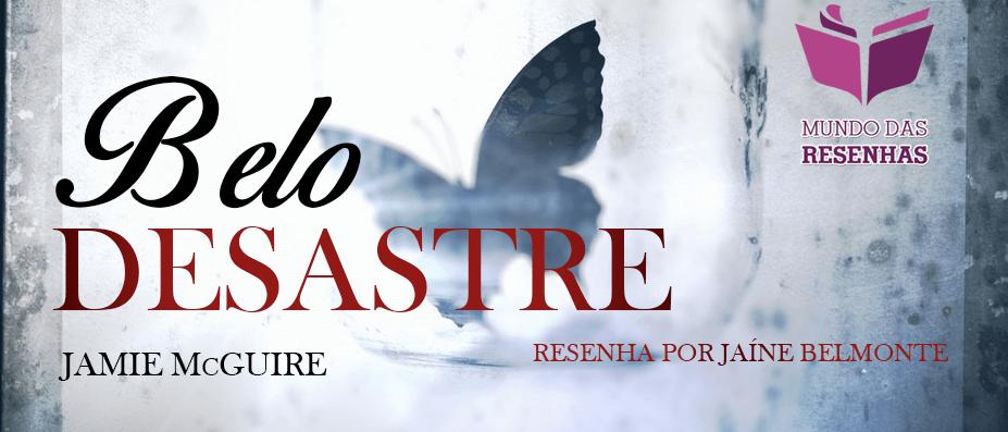 Resenha - Belo Desastre - Jamie Mcguire