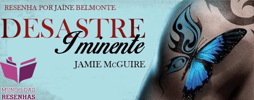 Resenha - Desastre Iminente - Jamie Mcguire
