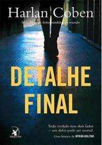 Resenha do livro Detalhe Final - Harlan Coben - Serie Myron Bolitar