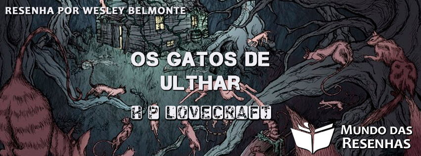 Resenha do Livro Os Gatos de Ulthar - Conto de HP Lovecraft