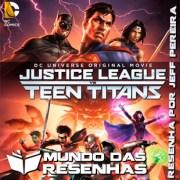 Crítica – Liga da Justiça VS Jovens Titãs
