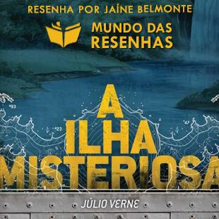 """Resenha – """"A Ilha Misteriosa"""" – Júlio Verne"""