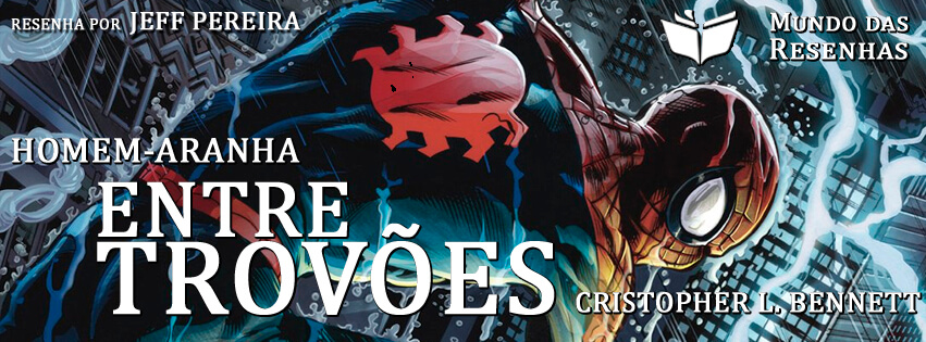 Resenha do Livro Entre trovoes - Homem-aranha - cristopher l bennett