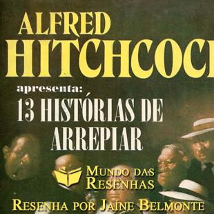 Resenha – 13 Histórias de Arrepiar – Alfred Hitchcock