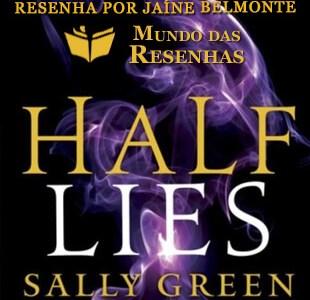 Resenha – Half Lies – Sally Green