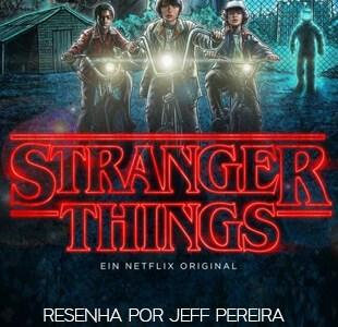 Resenha – Stranger Things