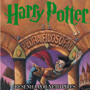 Resenha – Harry Potter & A Pedra Filosofal – J. K. Rowling