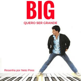 Quero Ser Grande (Big) de Penny Marshall – 1988