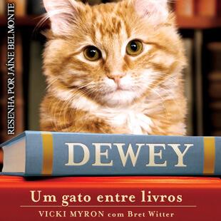 Resenha: Dewey, Um Gato Entre Livros – Vicki Myron & Bret Witter;