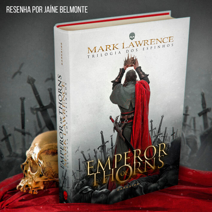 Resenha: Emperor of Thorns – Mark Lawrence