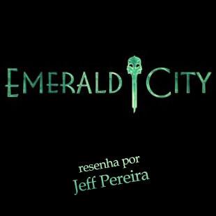 Resenha – Emerald City